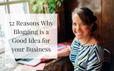 52 Reasons Why You Need to Be Blogging