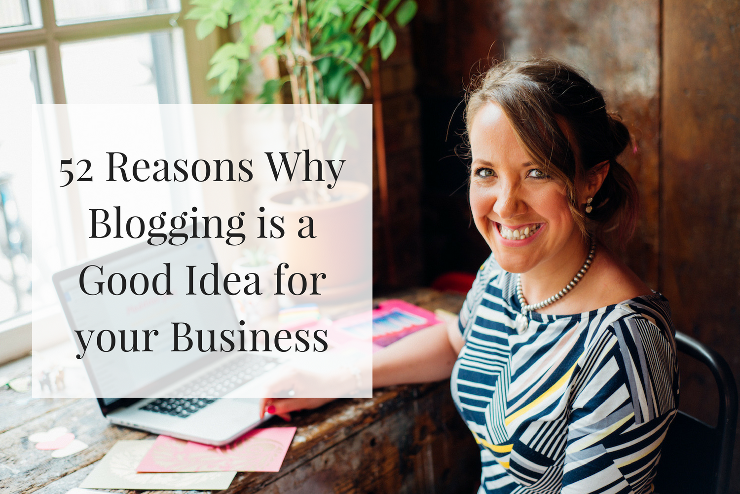 Why is blogging a good idea? Here's 52 reasons why