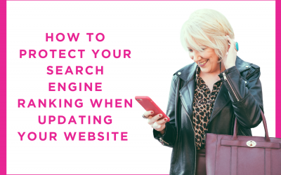 How to protect your search engine ranking when updating your website