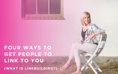 Four ways to get people to link to you (what is linkbuilding)