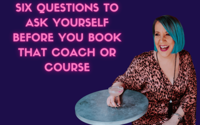 8 questions to ask yourself before you book a coach or course