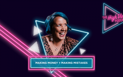 High Vis podcast episode 15 – making money + making mistakes (gulp)